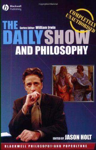 The Daily Show and Philosophy: Moments of ZEN in the Art of Fake News (Blackwell Philosophy & Pop Culture) (The Blackwell Philosophy and Pop Culture Series) by Jason Holt (Editor) › Visit Amazon's Jason Holt Page search results for this author Jason Holt (Editor) (11-Dec-2007) Paperback