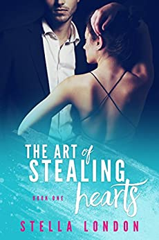 The Art of Stealing Hearts by [London, Stella]