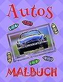 ✎ Autos Malbuch ✌: Einfaches Malbuch für Kindergarten von 4-10 Jahren! ✌ (Malbuch Autos - A SERIES OF COLORING BOOKS, Band 20)