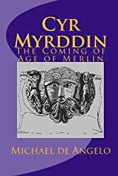 Cyr Myrddin: The Coming of Age of Merlin