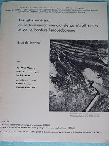 Les Gîtes minéraux de la terminaison méridionale du Massif central et de sa bordure languedocienne