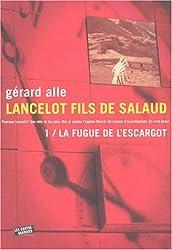 Lancelot, fils de salaud 1/La Fugue de l'escargot