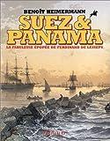 Suez & Panama : La fabuleuse épopée de Ferdinand de Lesseps