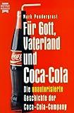 Für Gott, Vaterland und Coca-Cola. Die unautorisierte Geschichte der Coca-Cola-Company.