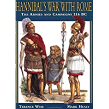 Hannibal's War With Rome: The Armies and Campaigns 216 BC: His Armies and Campaigns, 216 BC (Special Editions (Military))