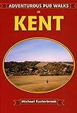 Adventurous Pub Walks in Kent