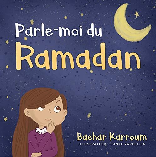 Couverture du livre Parle-moi du Ramadan: (Islam pour enfants)