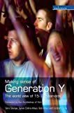 Making Sense of Generation Y: The World View of 15- to 25-year-olds (Explorations)