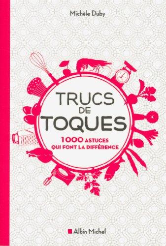 TRUCS DE TOQUES- 1000 astuces qui font la différence