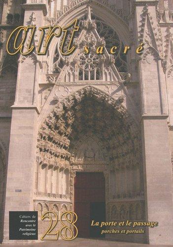 Art sacré, N° 28/2010 : La porte et le passage : porches et portails