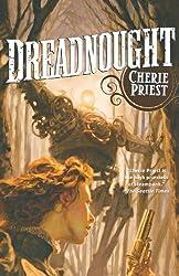 Dreadnought (The Clockwork Century) by Cherie Priest (2010-09-28)