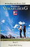 Wandern in Vorarlberg: Wandern in Vorarlberg - Band 1