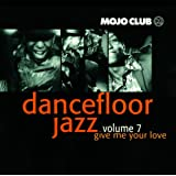 Mojo Club Vol. 7 (Give Me Your Love)