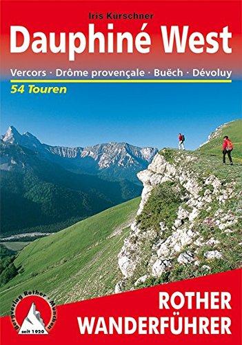 Dauphiné West: Vercors - Drôme provençale - Büech - Dévoluy. 54 Touren par Iris Kürschner