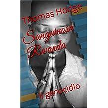 Sanguinosa Rwanda: Il genocidio (Italian Edition)