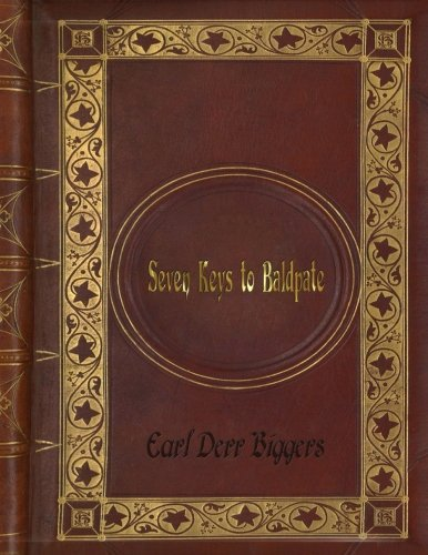 Earl Derr Biggers - Seven Keys to Baldpate