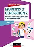 Telecharger Livres Marketing et Generation Z Nouveaux modes de consommation et strategies de marque (PDF,EPUB,MOBI) gratuits en Francaise