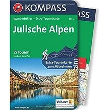 Julische Alpen: Wanderführer mit Extra-Tourenkarte 1:50.000, 55 Touren, GPX-Daten zum Download. (KOMPASS-Wanderführer, Band 5966)