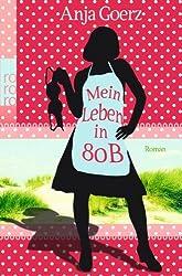 Mein Leben in 80 B von Anja Goerz (1. September 2012) Taschenbuch