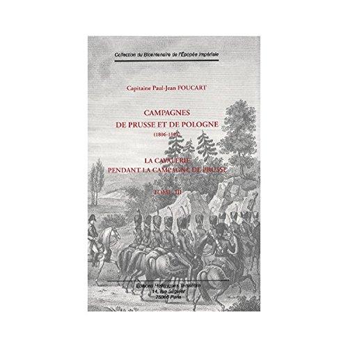 Campagnes de Prusse et de Pologne : Tome 3, La cavalerie pendant la Campagne de Prusse (7 octobre-7 novembre 1806)