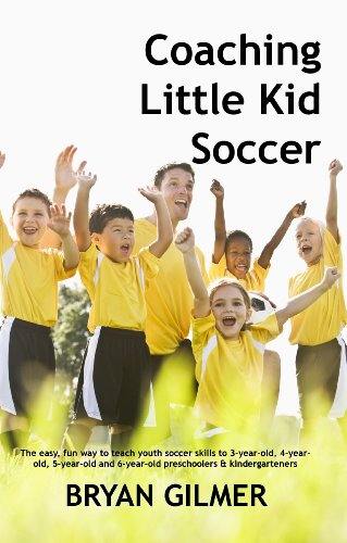 Coaching Little Kid Soccer: The easy, fun way to teach youth soccer skills to 3-year-old, 4-year-old, 5-year-old and 6-year-old preschoolers & kindergarteners (English Edition) por Bryan Gilmer