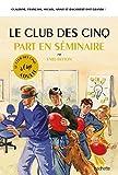 Le Club des 5 part en séminaire