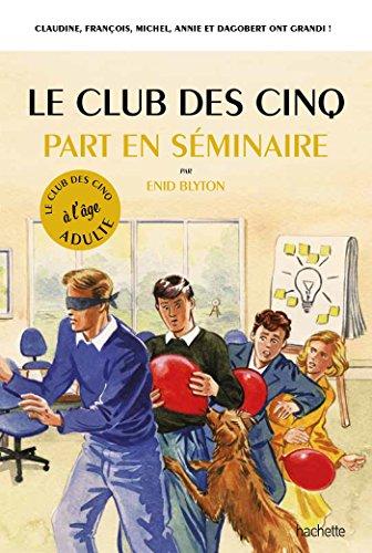 Le club des Cinq à l'âge adulte : Le club des Cinq part en séminaire