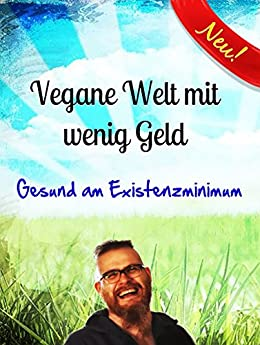 vegane welt mit wenig geld gesund am existenzminimum ebook christian poertzel. Black Bedroom Furniture Sets. Home Design Ideas