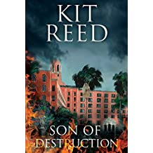 Son of Destruction by Kit Reed (26-Oct-2012) Hardcover