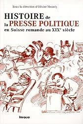 Histoire de la presse politique en Suisse romande au XIXe siècle