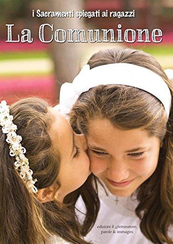 La comunione. I sacramenti spiegati ai ragazzi