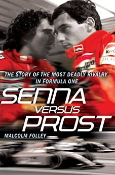 Senna Versus Prost by [Folley, Malcolm]