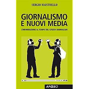 Giornalismo e nuovi media (Apogeo Saggi)