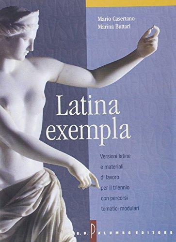 Latina exempla. Versioni latine. Per il triennio dei Licei e degli Ist. Magistrali