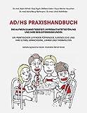 AD/HS Praxishandbuch: Die Aufmerksamkeitsdefizit-/Hyperaktivitätsstörung und ihre Begleiterkrankungen - Adam Alfred