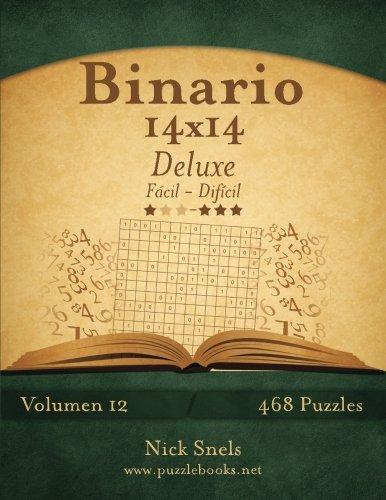 Binario 14x14 Deluxe - De Fácil a Difícil - Volumen 12-468 Puzzles: Volume 12