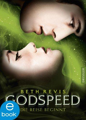 Godspeed - Die Reise beginnt (Godspeed-Trilogie 1)