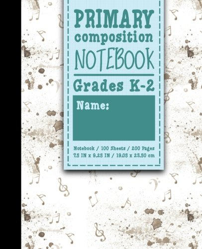 Primary Composition Notebook: Grades K-2: Kids School Exercise Books, Primary Composition K2, 100 Sheets, 200 Pages, Music Lover Cover: Volume 3