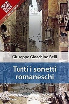 Tutti i sonetti romaneschi di [Belli, Giuseppe Gioachino]