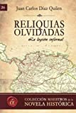 Libros Descargar en linea Reliquias olvidadas Maestros de la novela historica Volume 26 Spanish Edition by Juan Carlos Diaz Quilen 2016 05 09 (PDF y EPUB) Espanol Gratis
