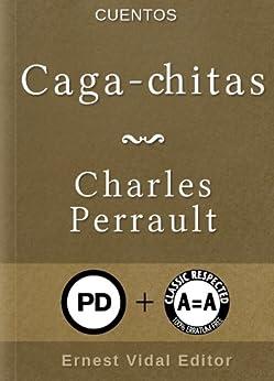 Caga-chitas de [Perrault, Charles]