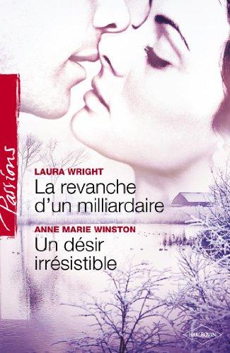 la-revanche-dun-milliardaire-un-desir-irresistible-harlequin-passions-french-edition