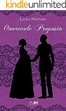 Onorevole Proposta (DriEditore Historical Romance (vol.16))