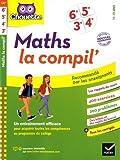 Maths La Compil' 6e, 5e, 4e, 3e: cahier d'entraînement en...
