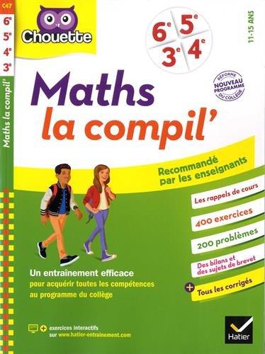 Maths La Compil' 6e, 5e, 4e, 3e: cahier d'entraînement pour toutes les années du collège par Gérard Bonnefond