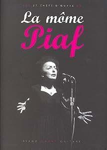 Edith Piaf : La Môme Piaf. Partitions pour Piano, Chant et Guitare(Boîtes d'Accord)