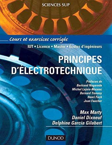 Principes d'électrotechnique - Cours et exercices corrigés par Max Marty