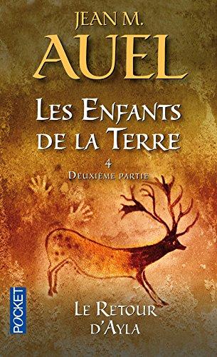 Les enfants de la terre, tome 4, volume 2 : Le retour d'Ayla par Jean M. Auel
