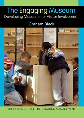 The Engaging Museum: Developing Museums for Visitor Involvement (Heritage: Care-Preservation-Management) por Graham Black