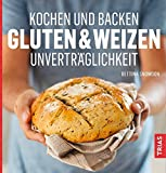 Kochen und Backen: Gluten- & Weizen-Unverträglichkeit